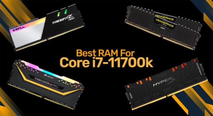 Best RAM For i7-11700k